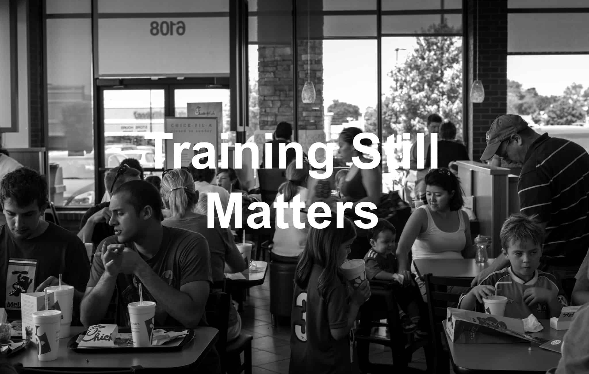 Does training still matter? Chick-Fil-A says yes!