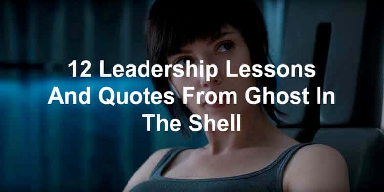 quotes and leadership lessons from Ghost In The Shell 2017