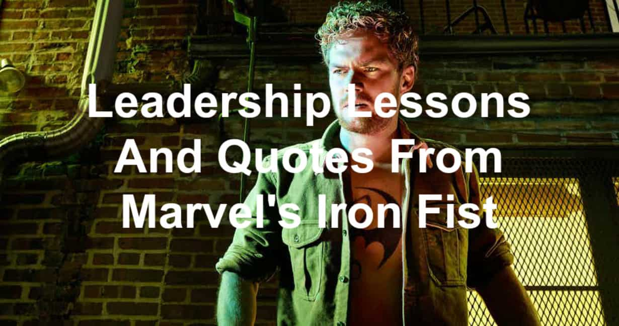 quotes and leadership lessons from Marvel's Iron Fist Netflix series