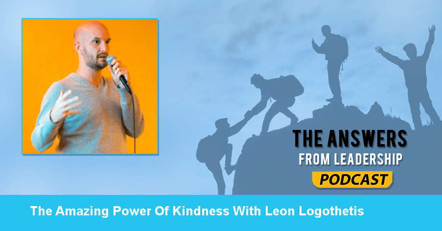Leon Logothetis shares how kindness has changed his life