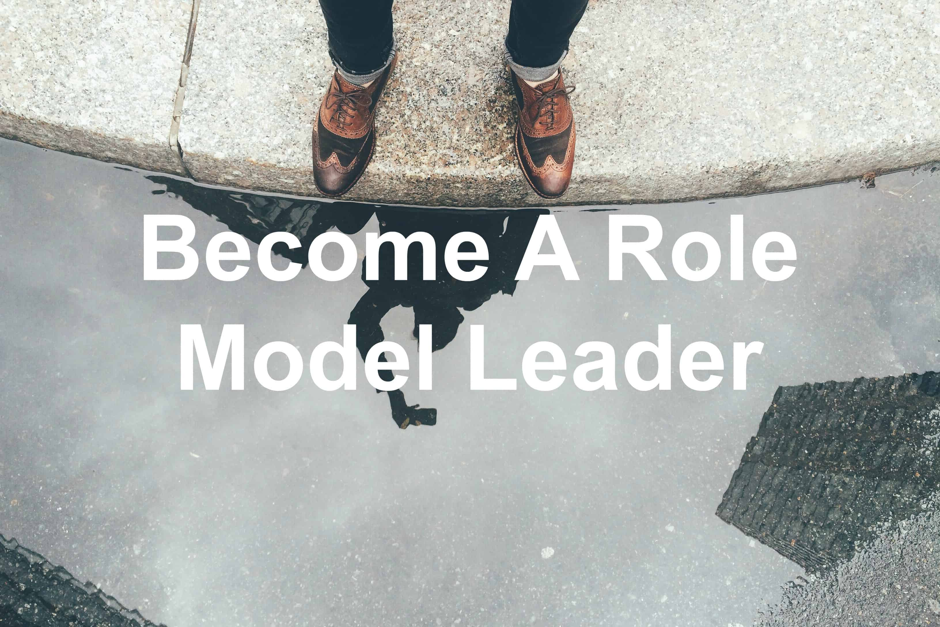 All leaders need a role model
