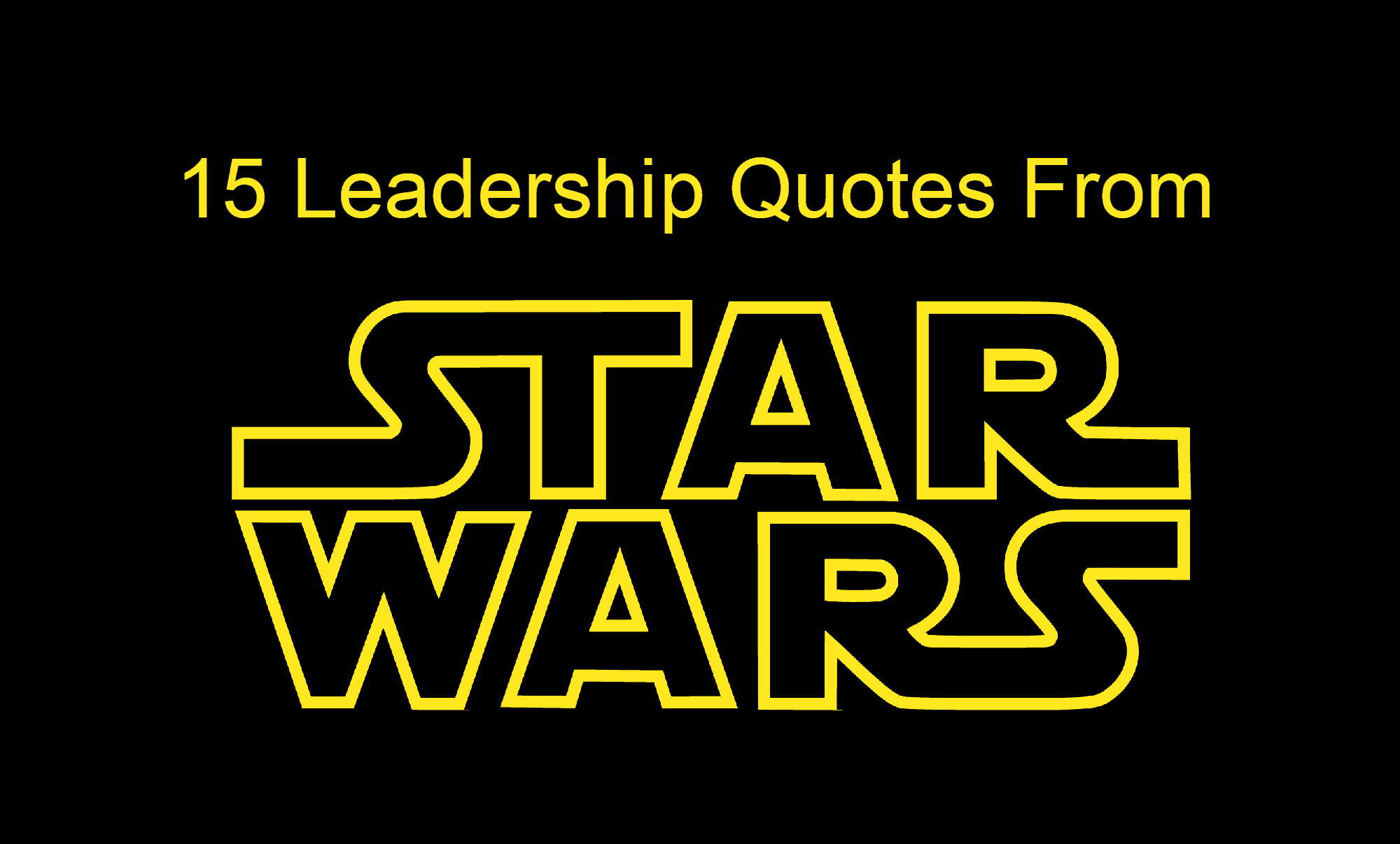 Leadership Quotes Prepossessing 15 Leadership Quotes From Star Wars For Star Wars Day  Joseph Lalonde