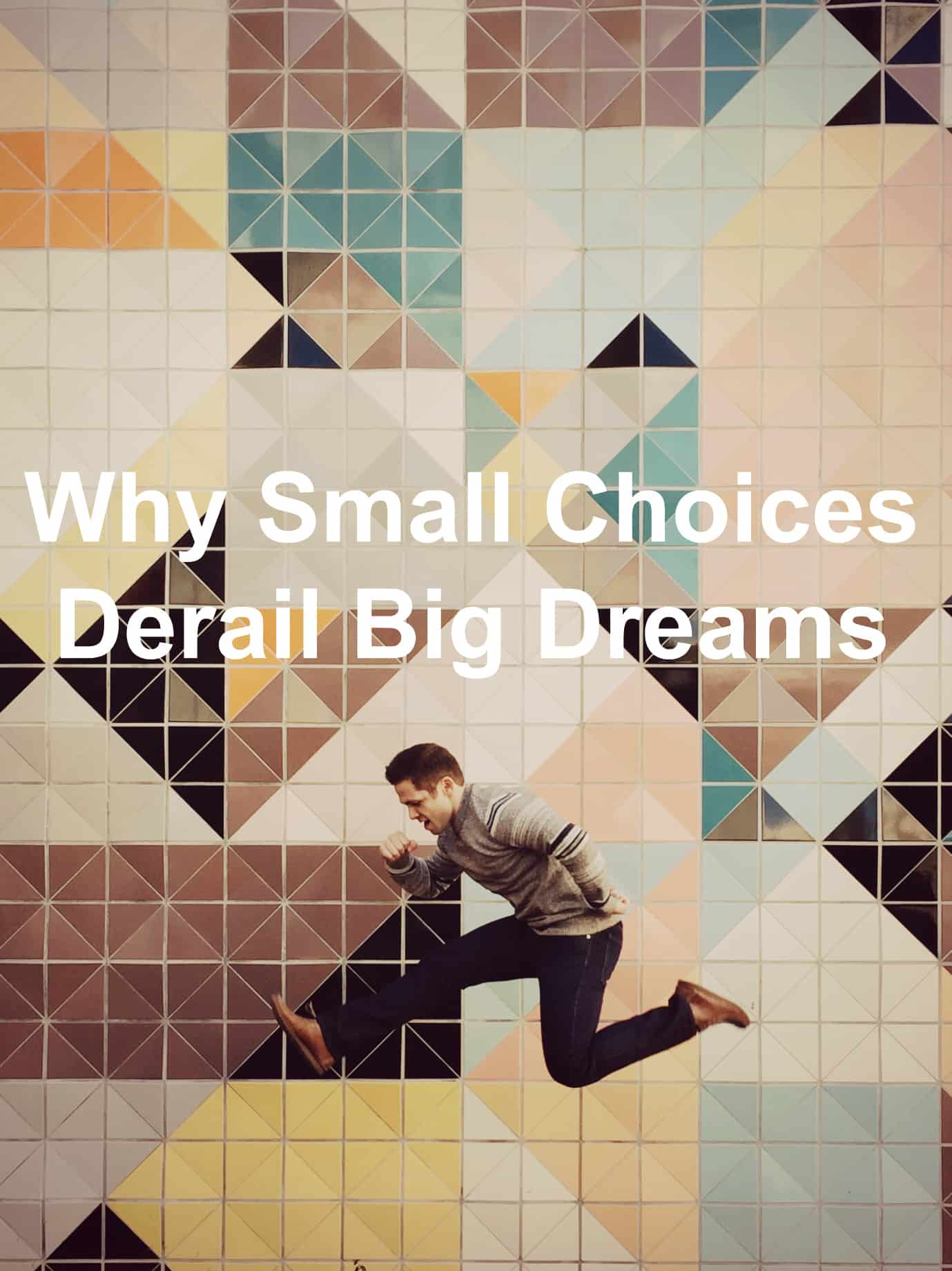 Small choices determine the course of our lives