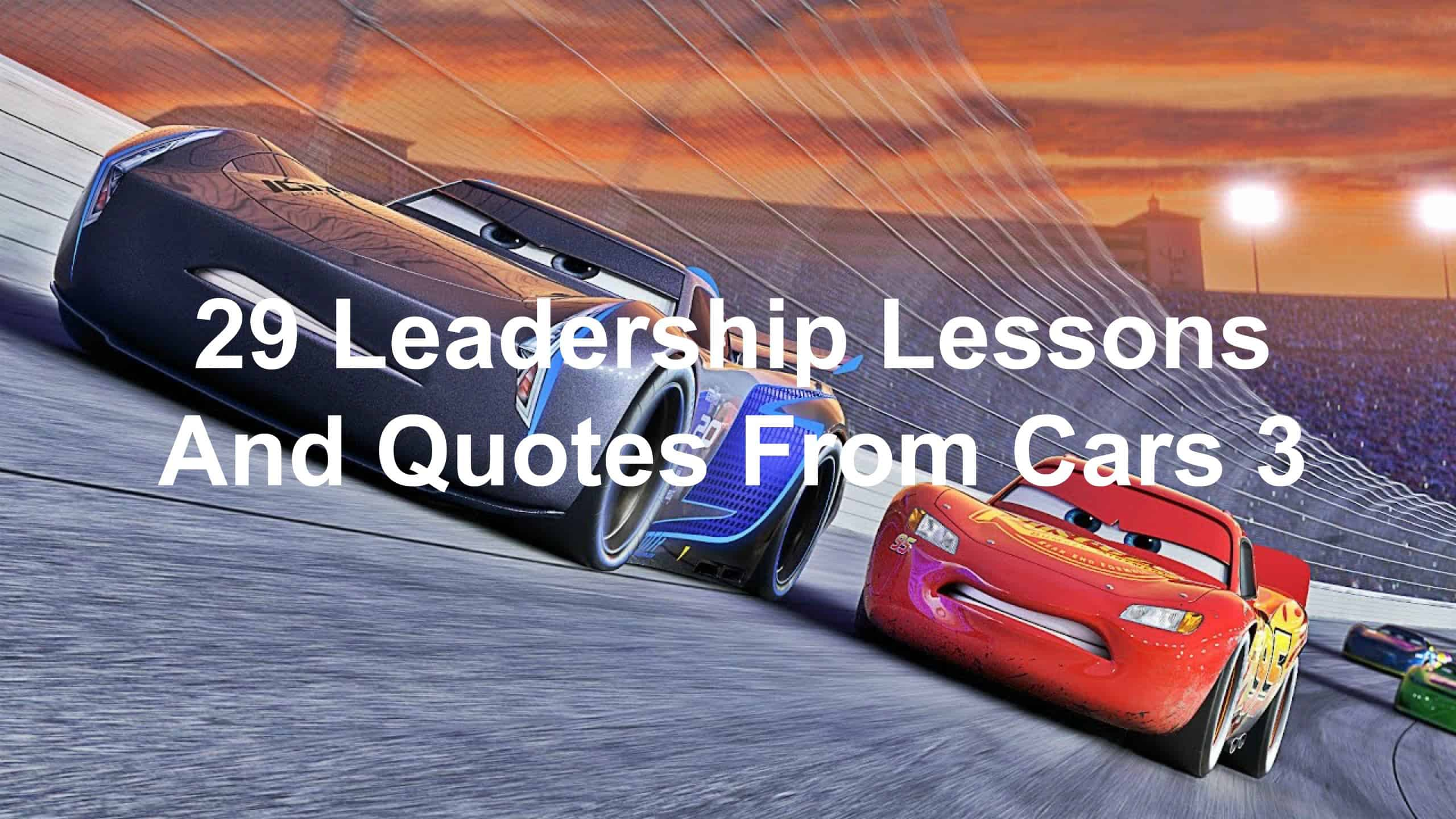 29 Leadership Lessons And Quotes From Cars 3 Joseph Lalonde