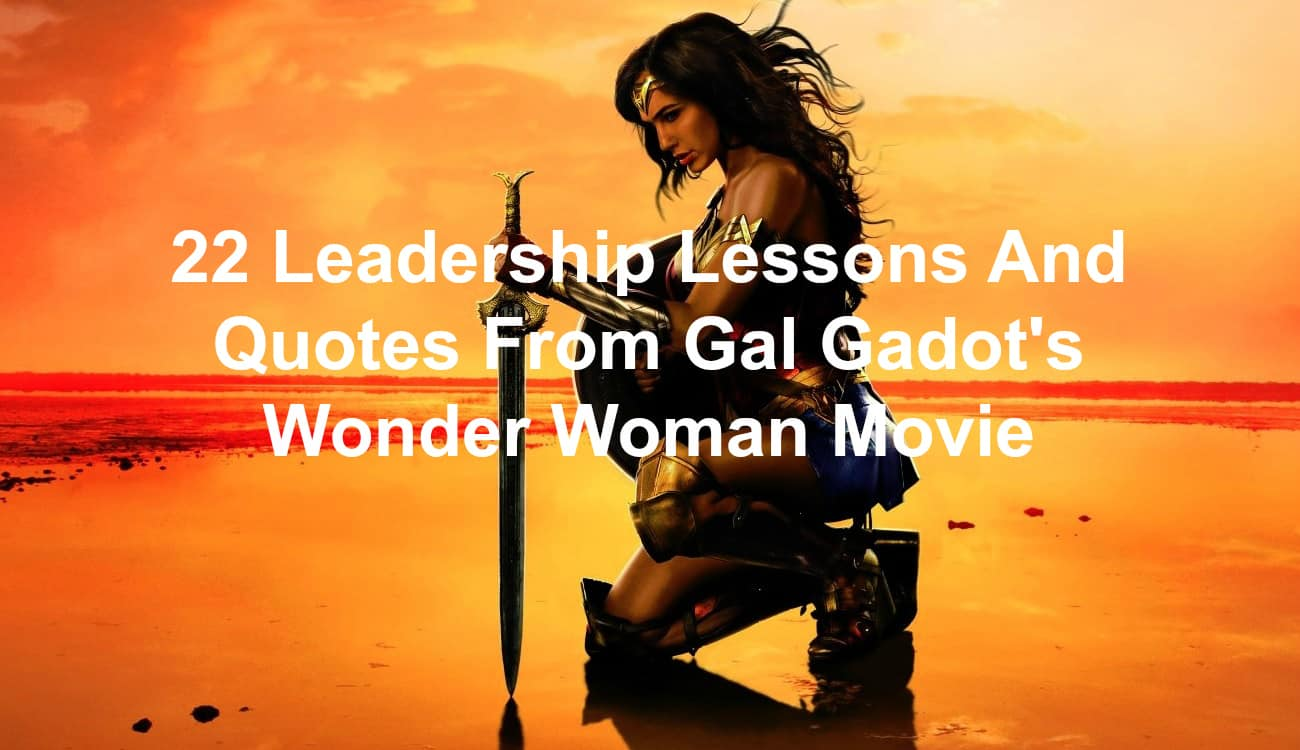 Leadership lessons and quotes from Gal Gadot's Wonder Woman