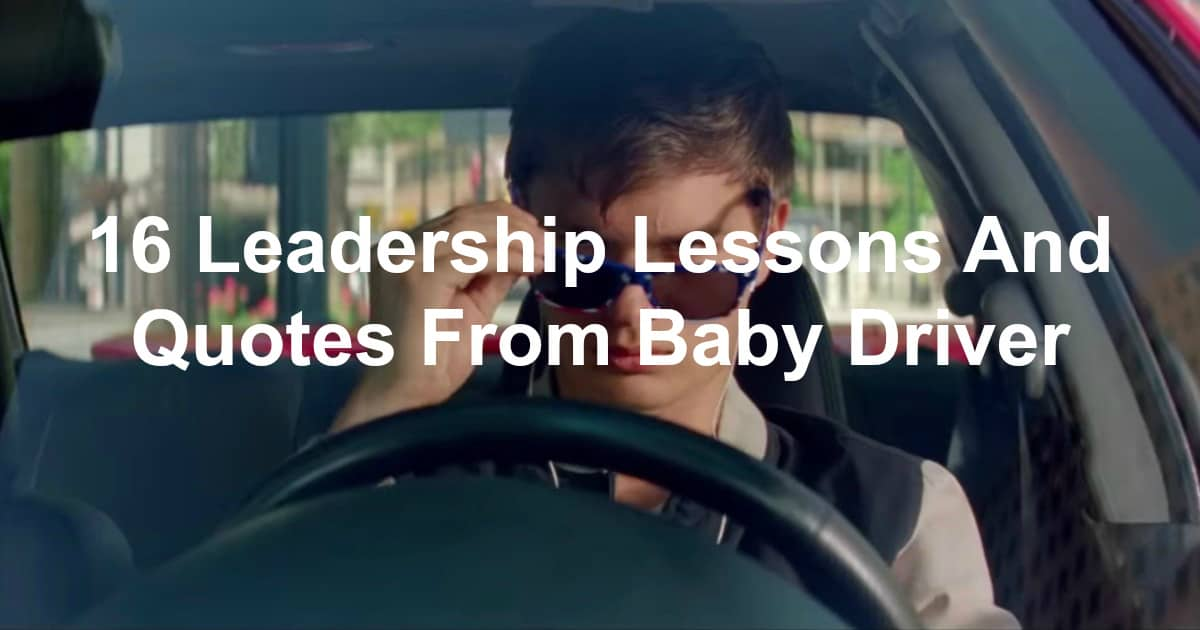leadership lessons from Baby Driver