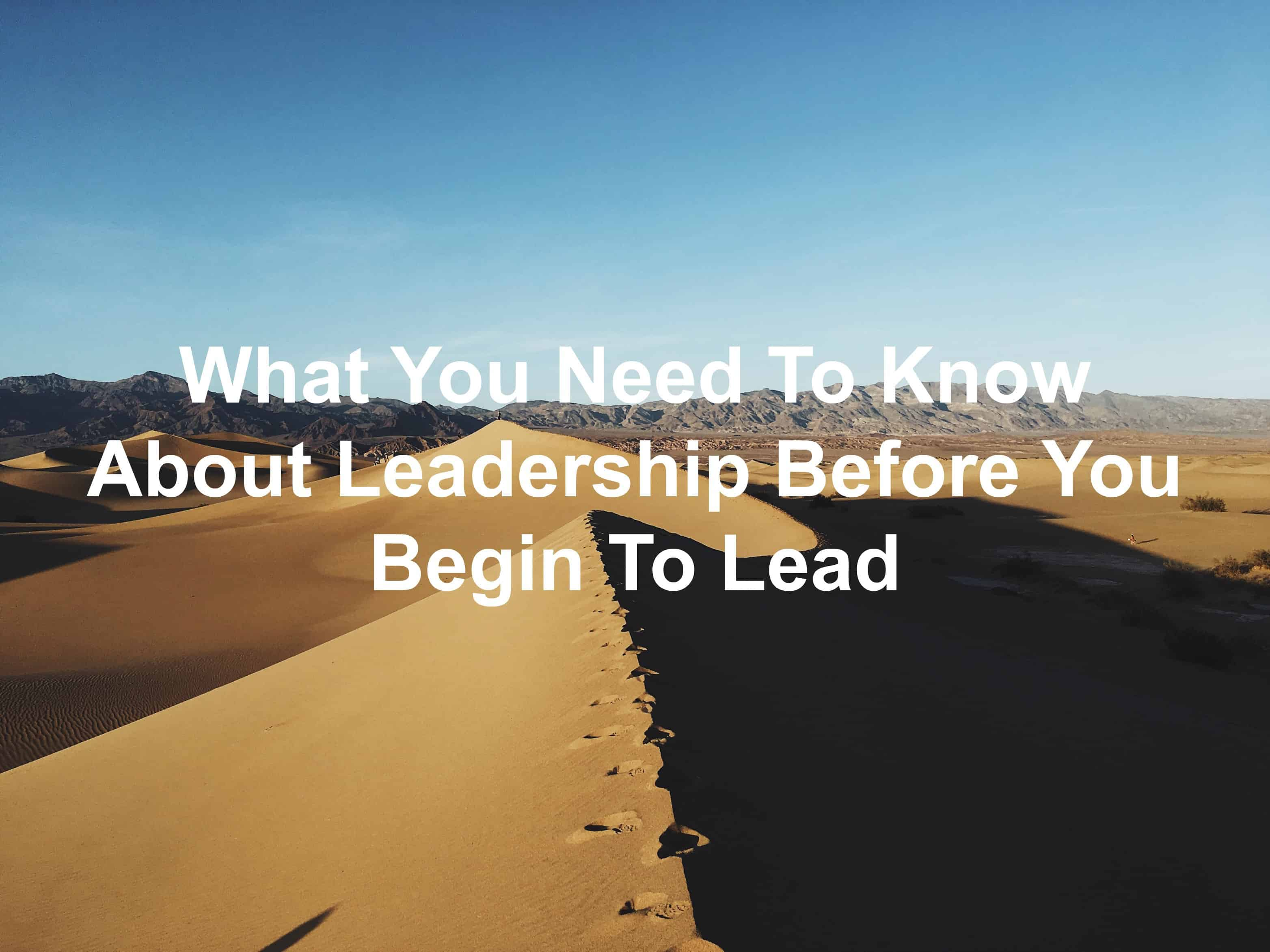 Leadership requires you to know these things