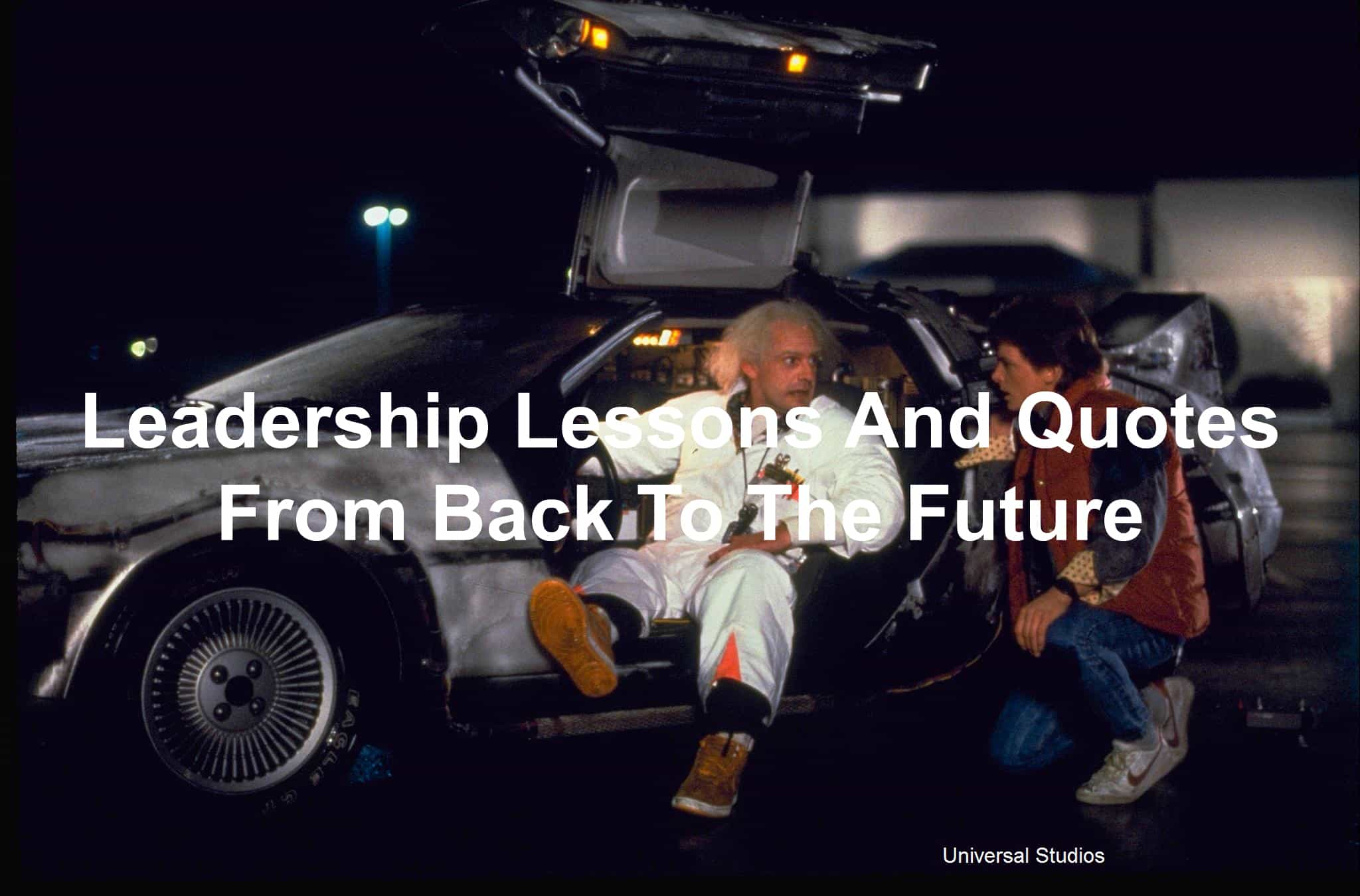 Doc Brown and Marty McFly in a DeLorean - Leadership lessons and quotes from Back To The Future
