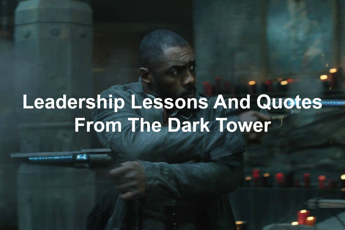 leadership lessons and quotes from Stephen King's The Dark Tower
