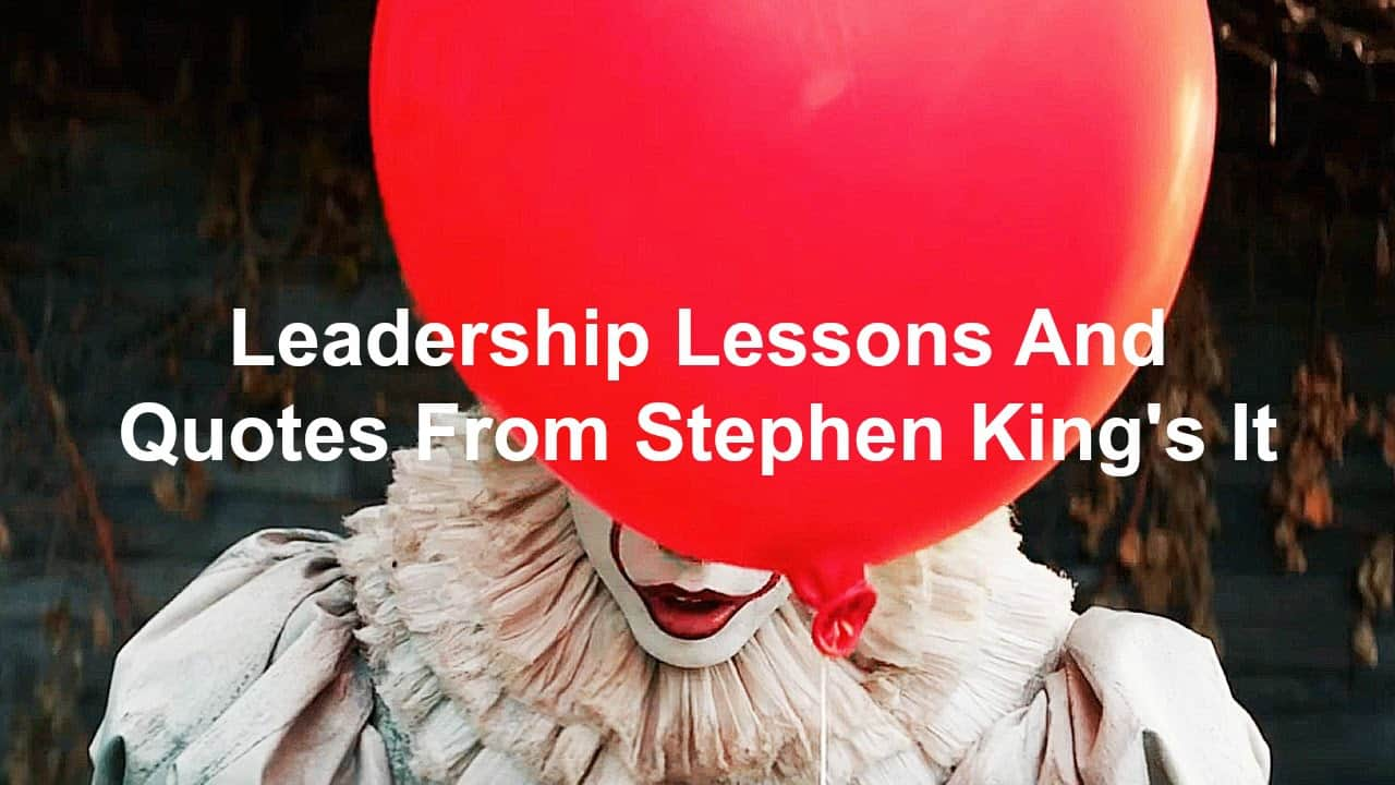 quotes and Leadership lessons from Stephen King's It
