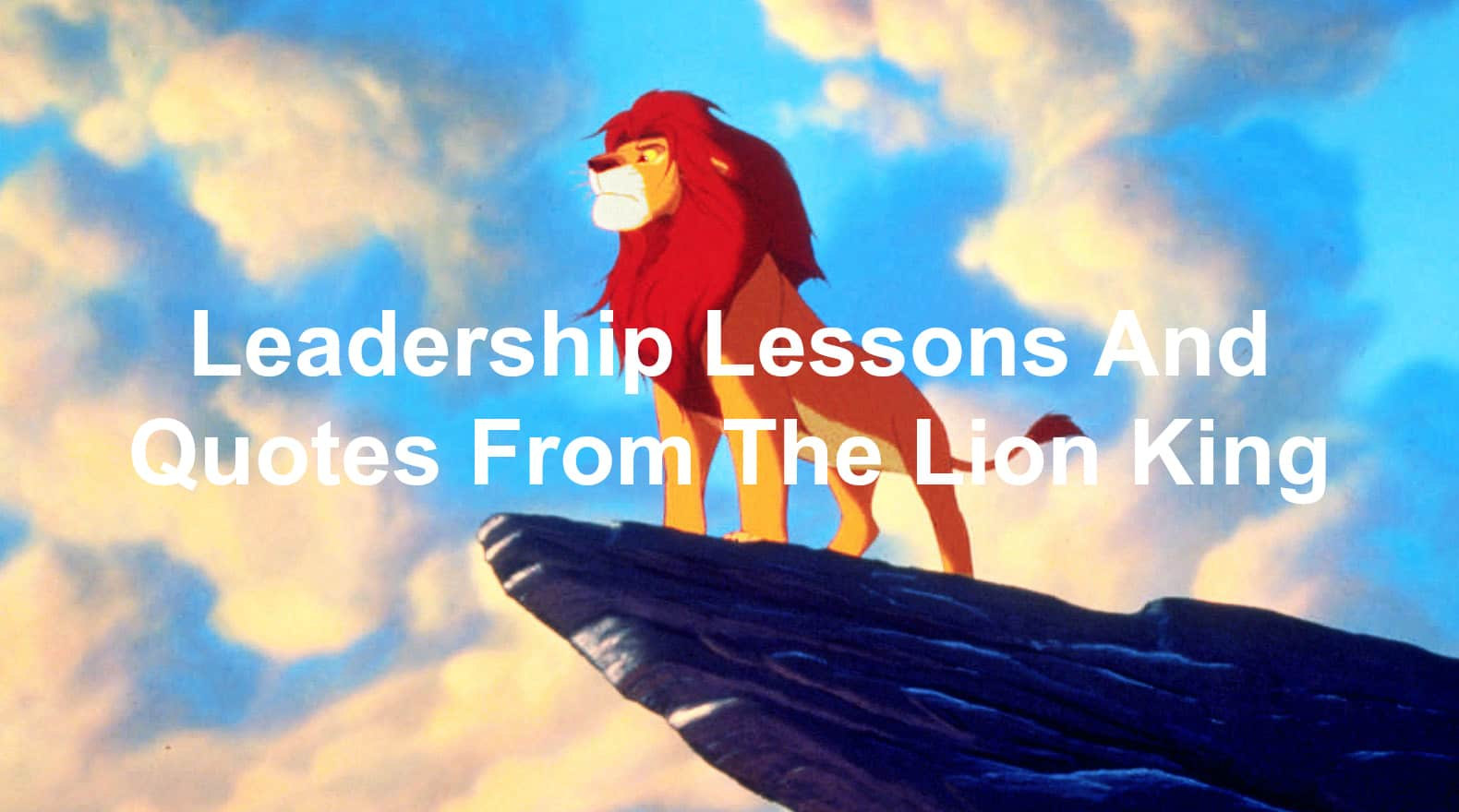 Leadership Lessons And Quotes From Disneys The Lion King Joseph