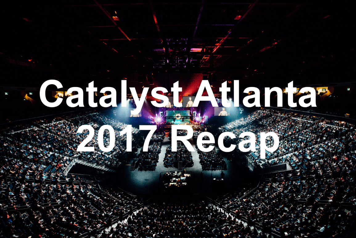 Recap of the events at Catalyst Atlanta 2017