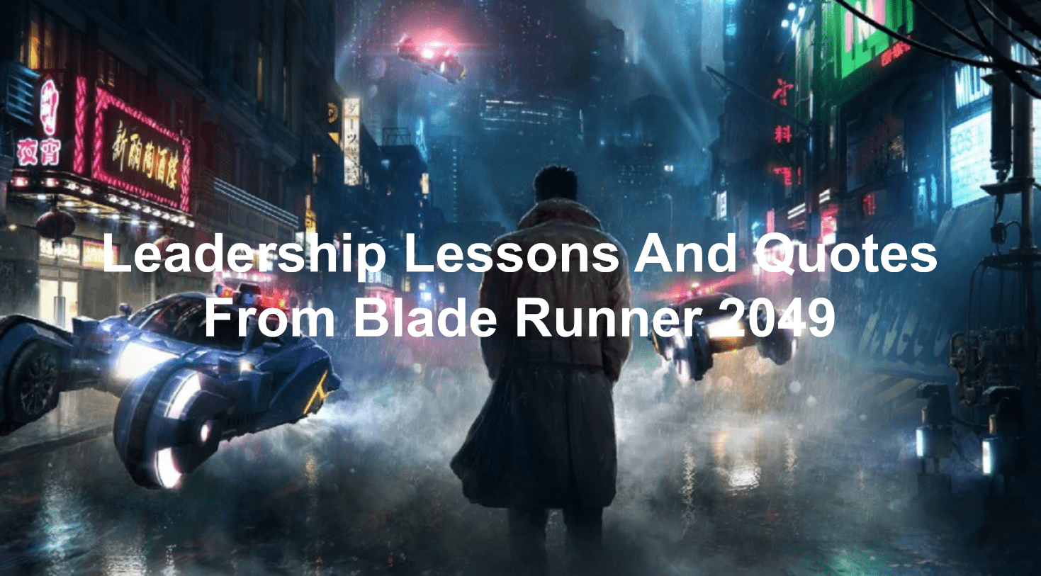 Leadership lessons and quotes from Blade Runner 2049