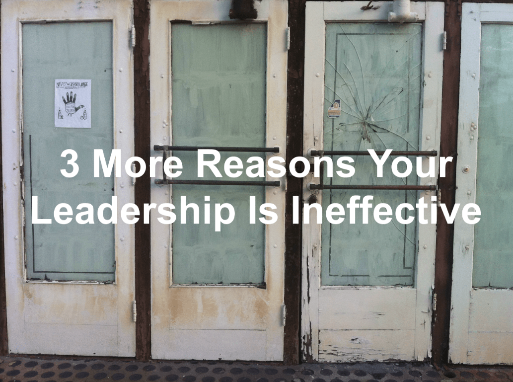 Catch yourself before you become an ineffective leader