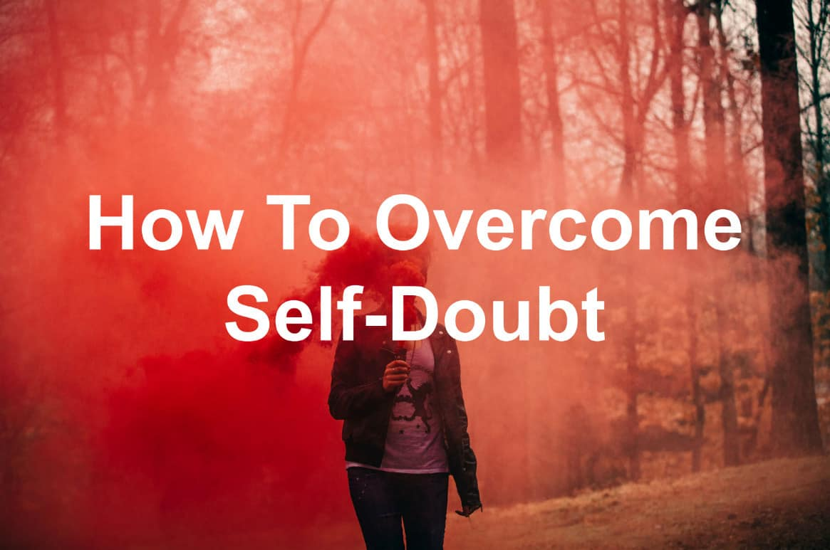 You can overcome self-doubt