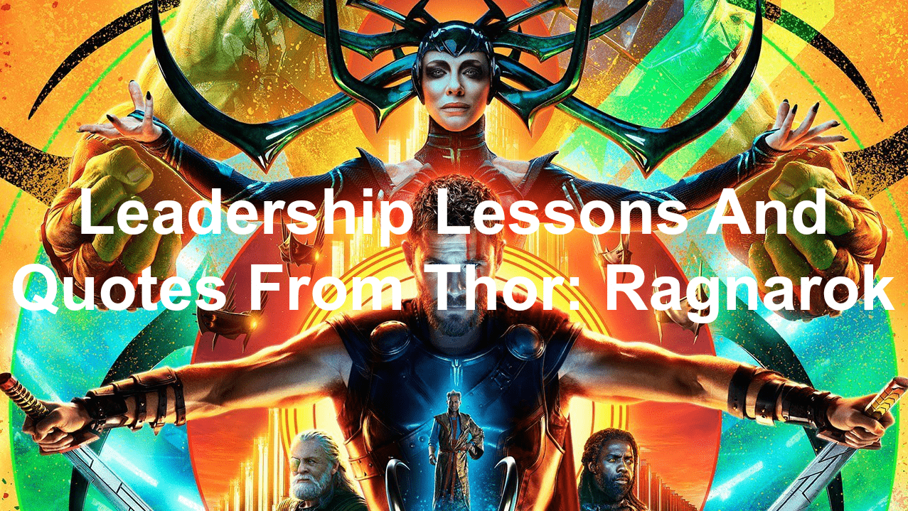 Leadership lessons and quotes from Thor: Ragnarok