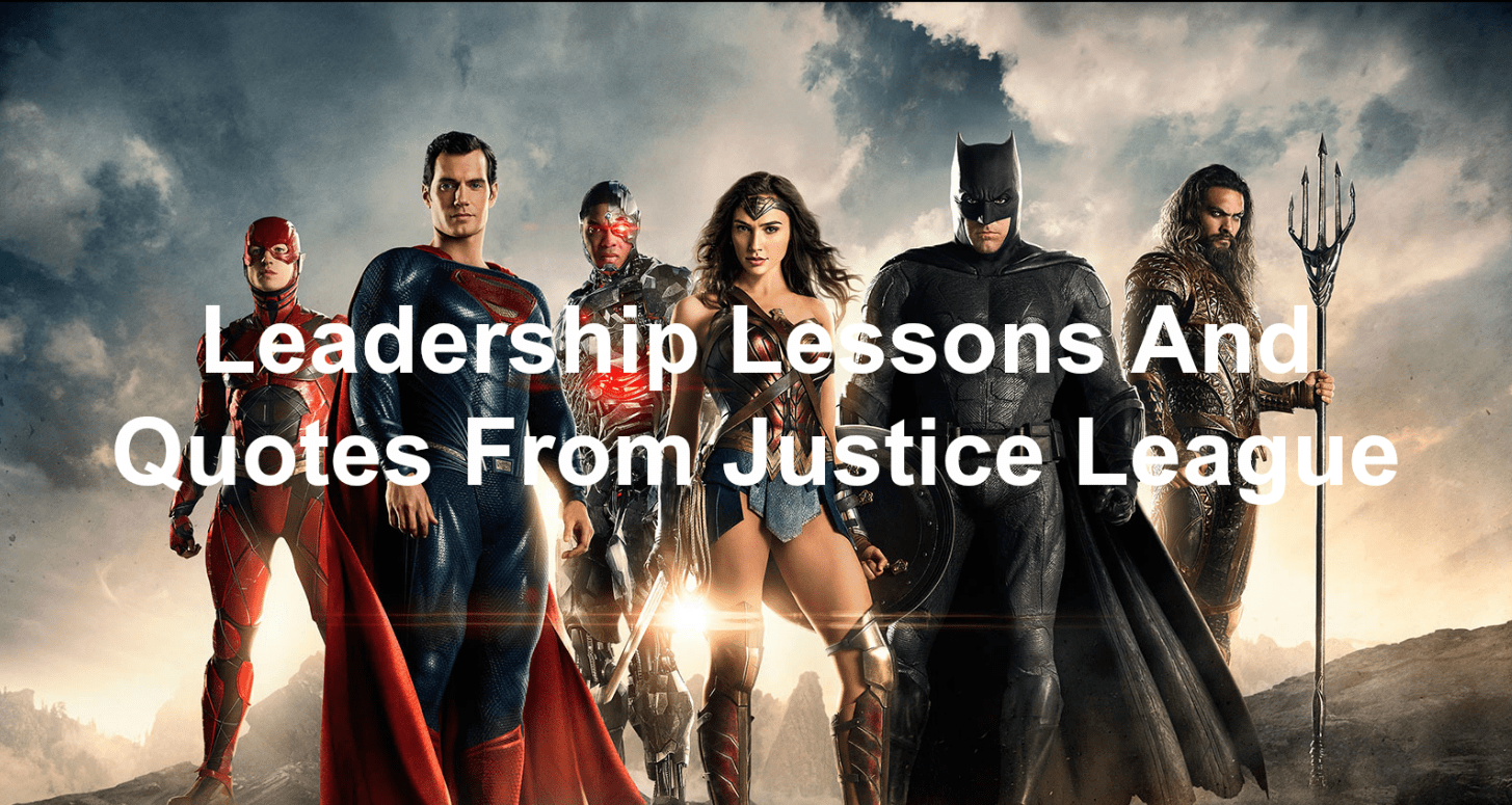 Leadership lessons and quotes from Justice League the movie
