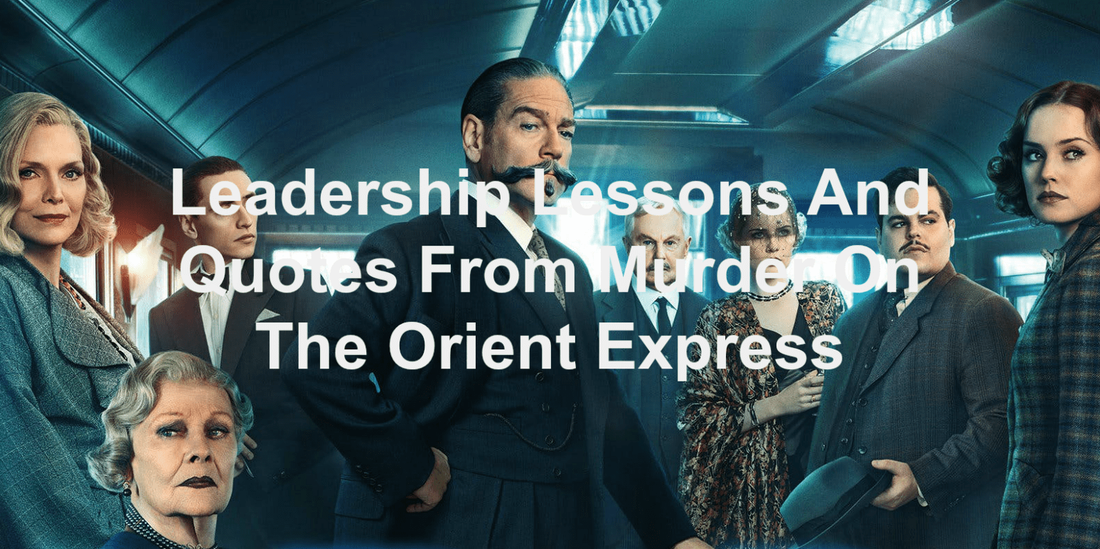 leadership lessons and quotes from Murder On The Orient Express