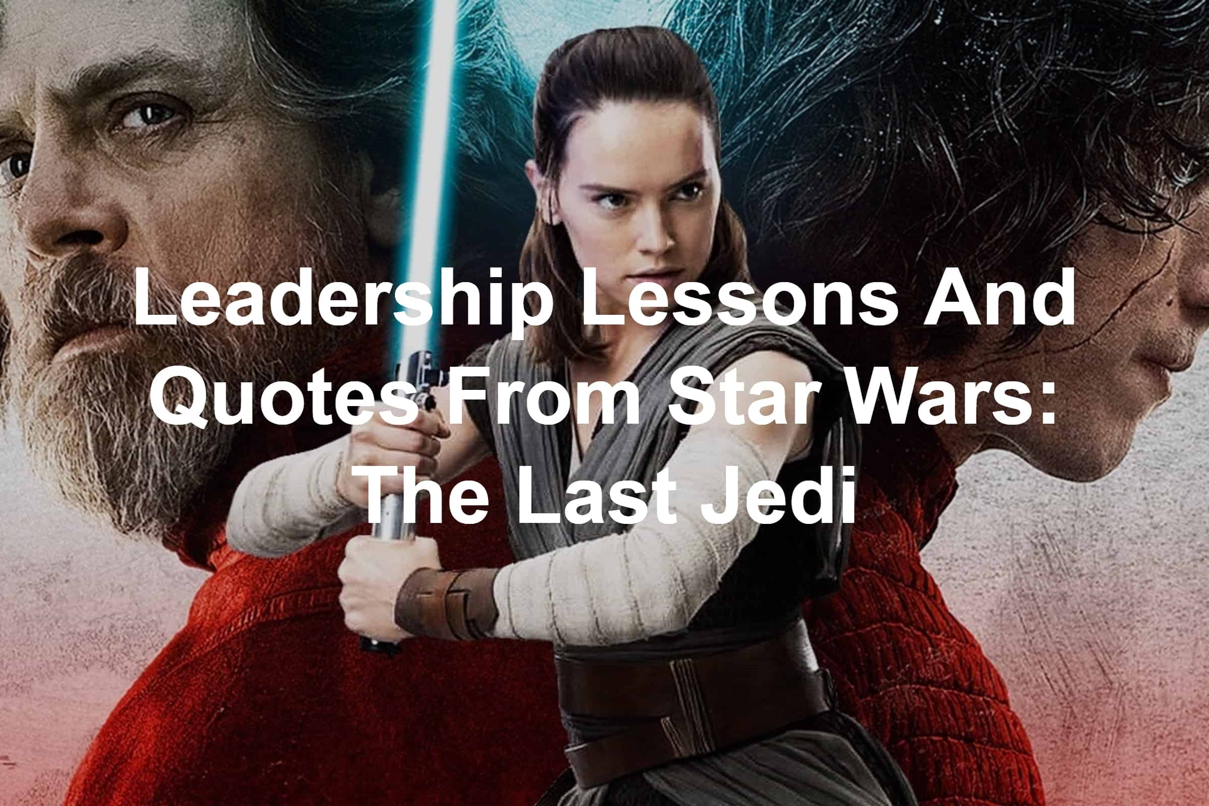 quotes leadership lessons from Star Wars The Last Jedi