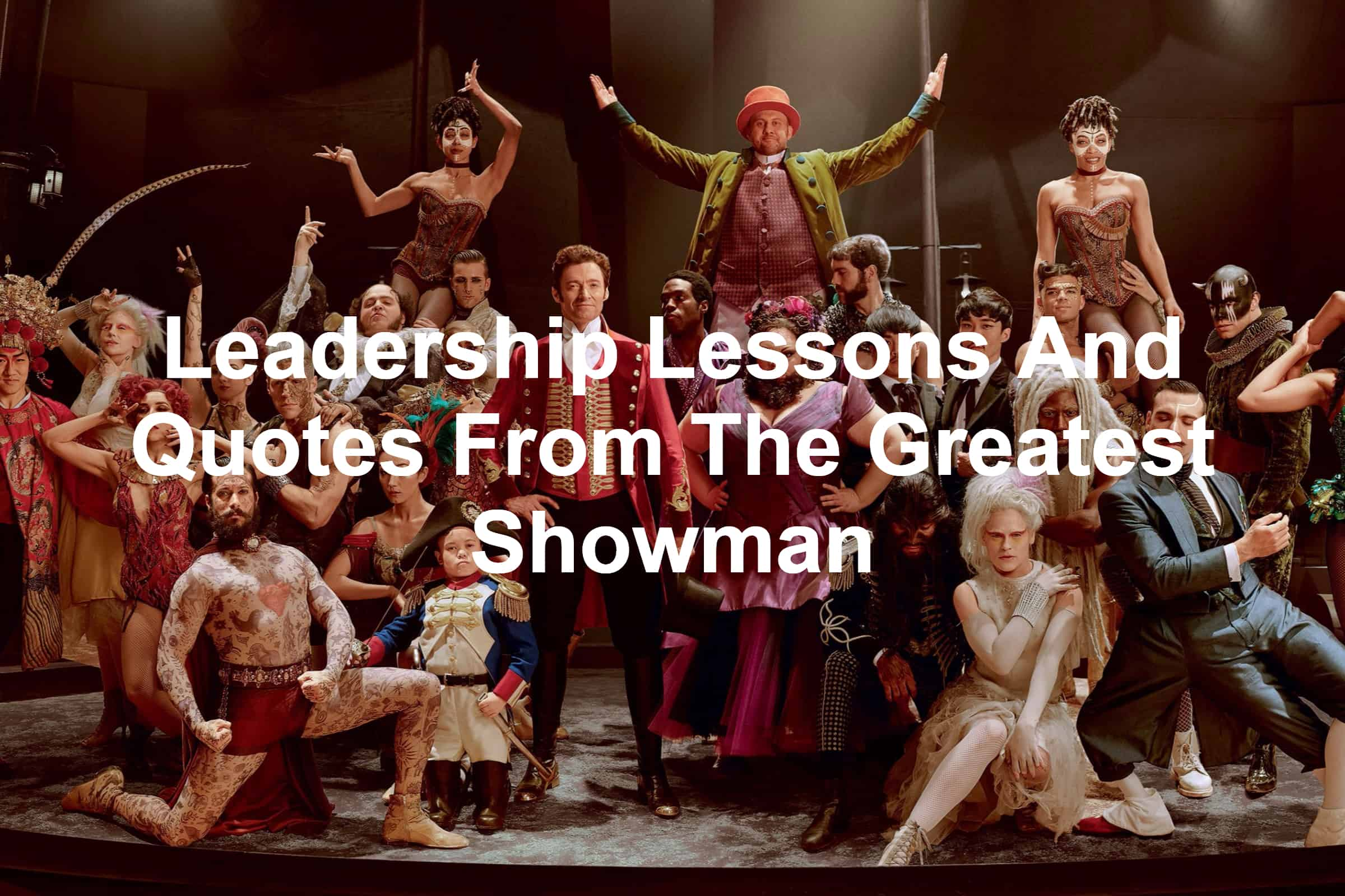 quotes and leadership lessons from The Greatest Showman with Hugh Jackman
