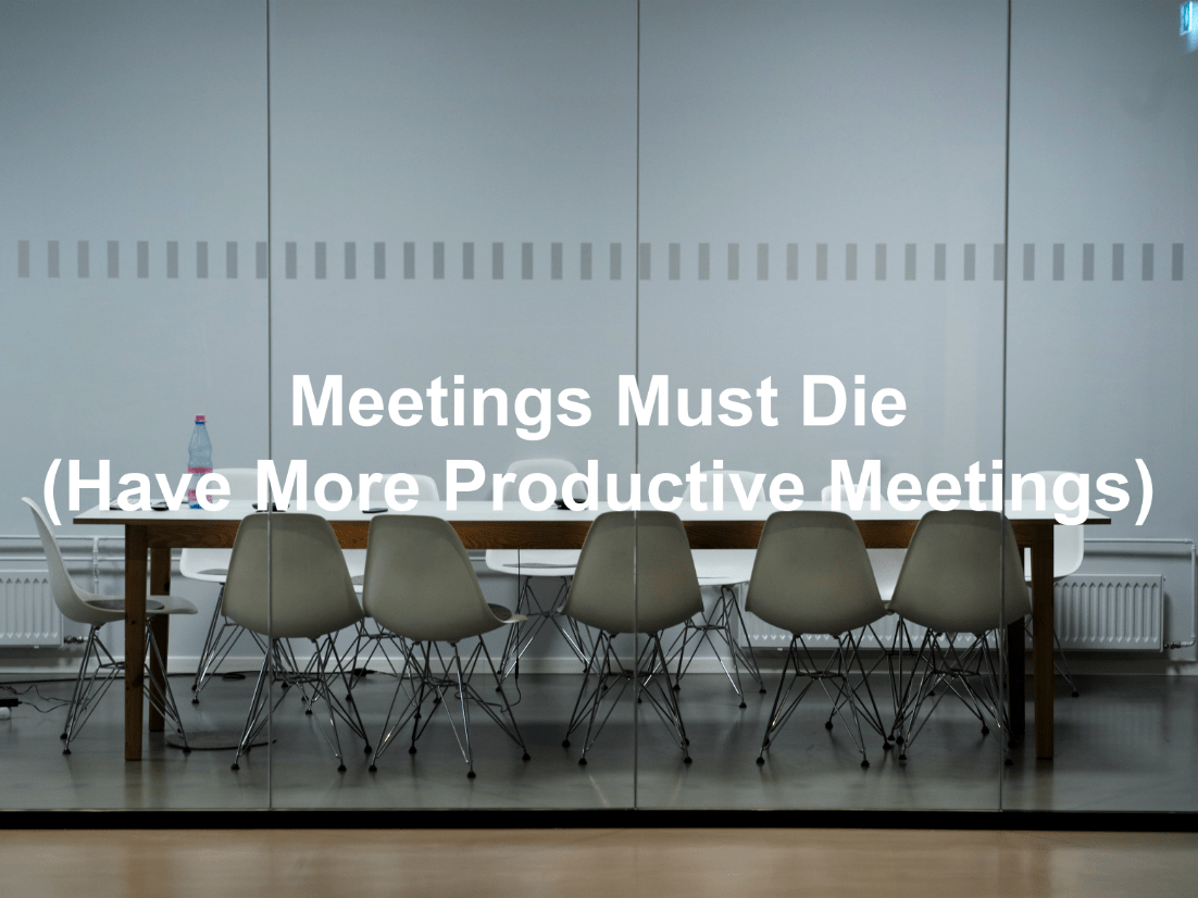 Find ways to have more productive meetings