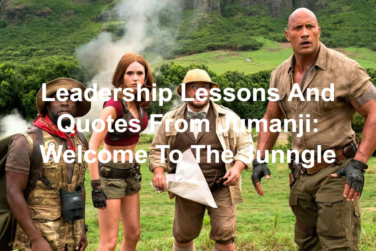 Welcome To The Real World Quotes: Quotes And Leadership Lessons From Jumanji: Welcome To The