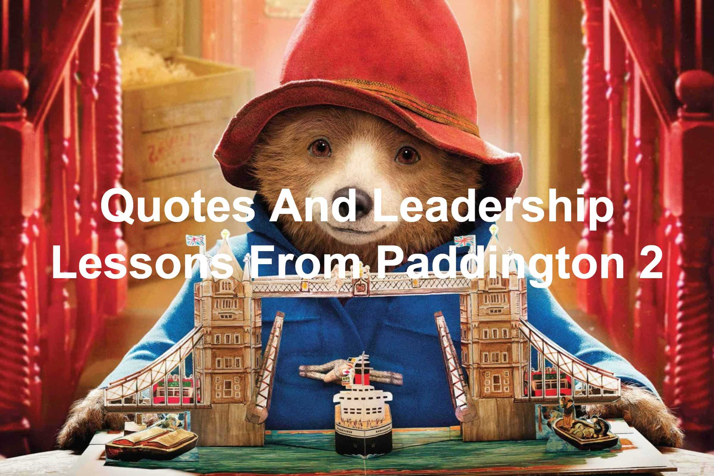Learn leadership lessons from Paddington 2