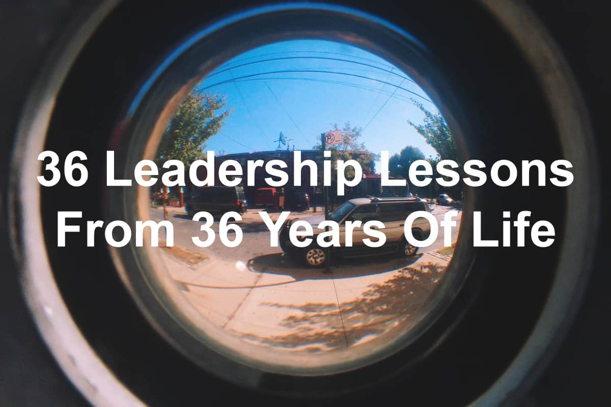 life and leadership lessons on my birthday