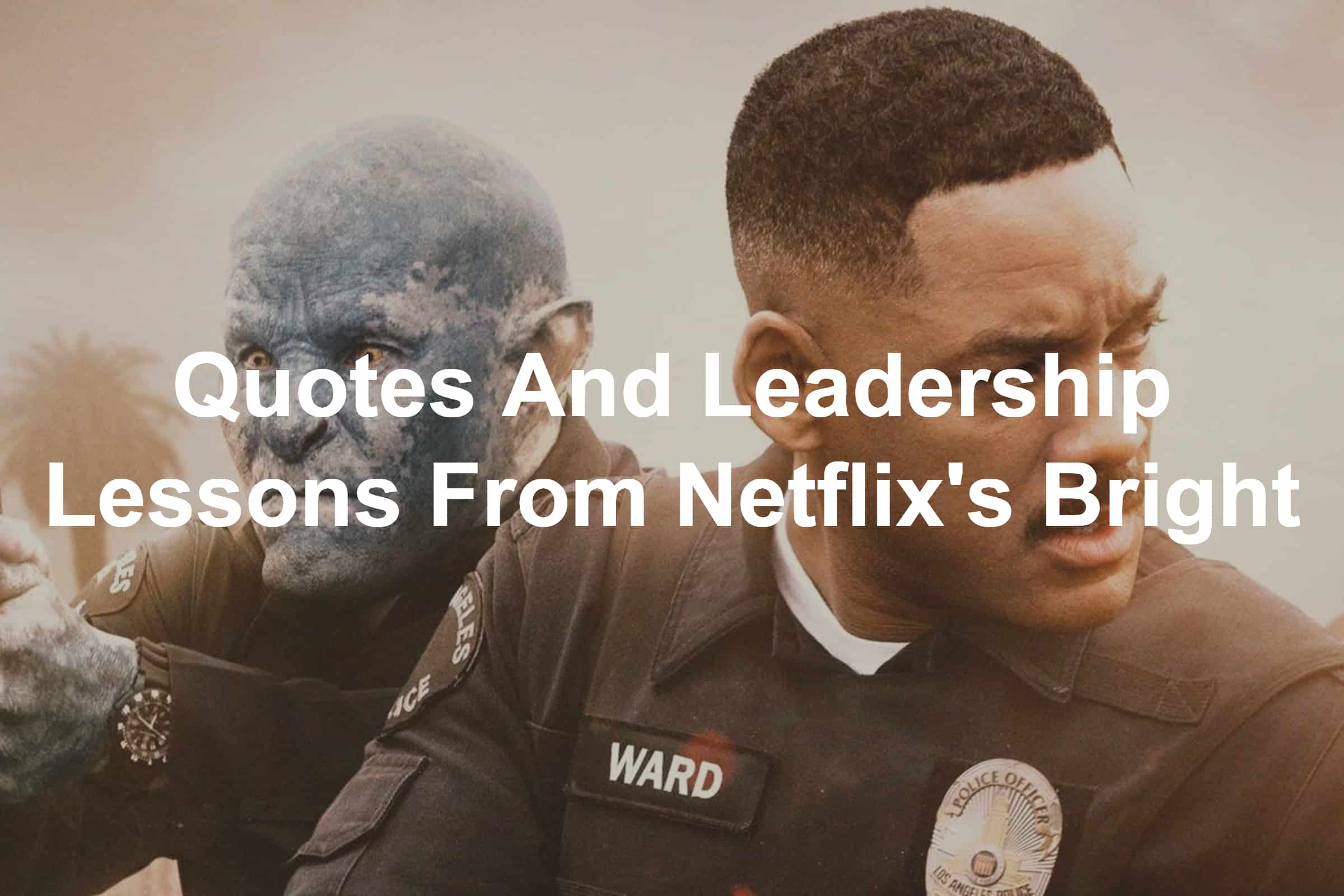 leadership from Netflix's Bright with Will Smith
