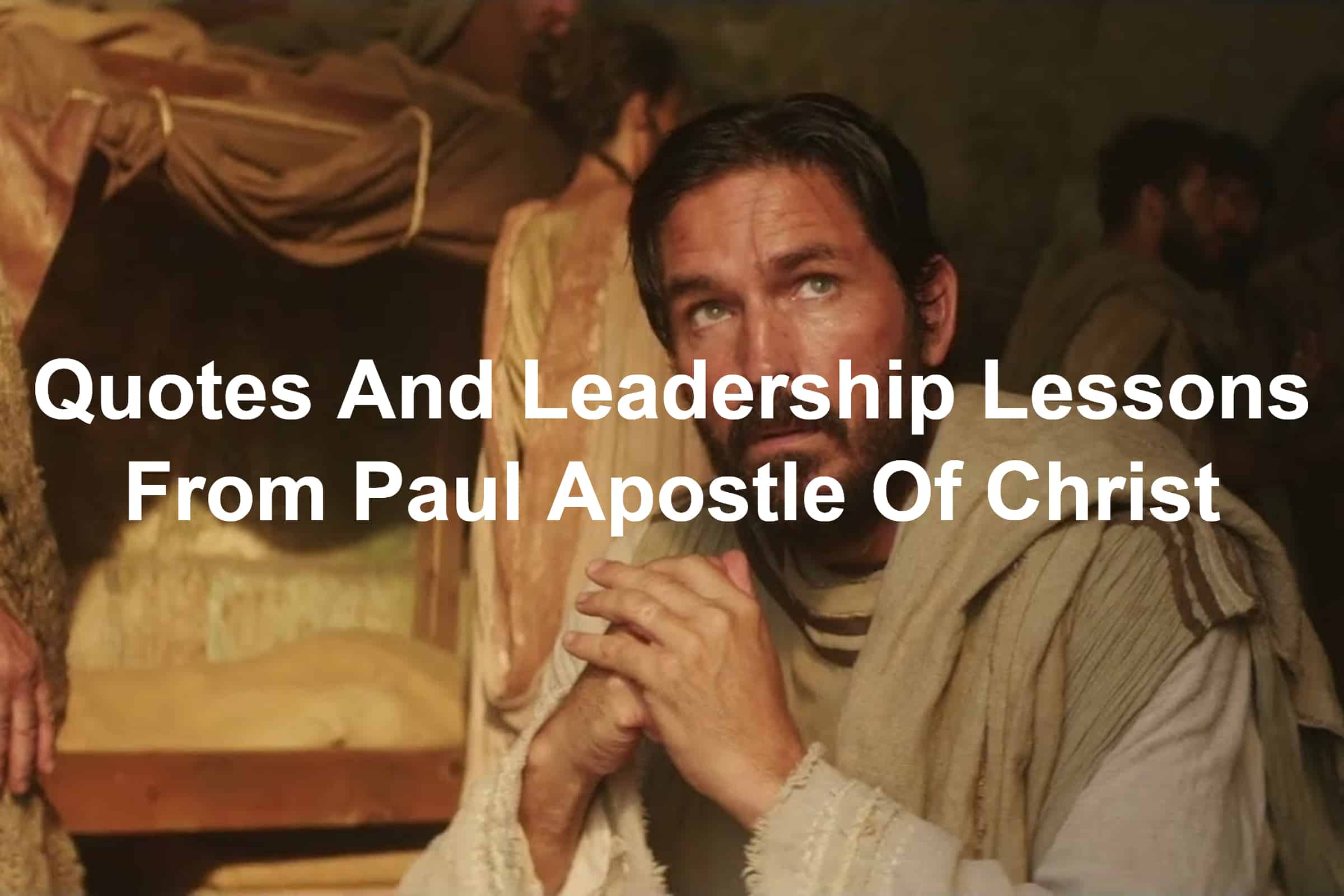 Jim Caviezel as Luke the Physician In Paul Apostle Of Christ Leadership Lessons