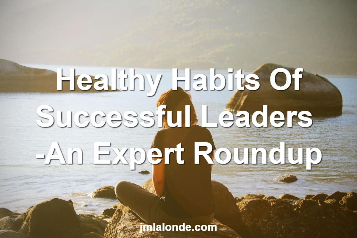 What are the habits of healthy leaders? Find out here