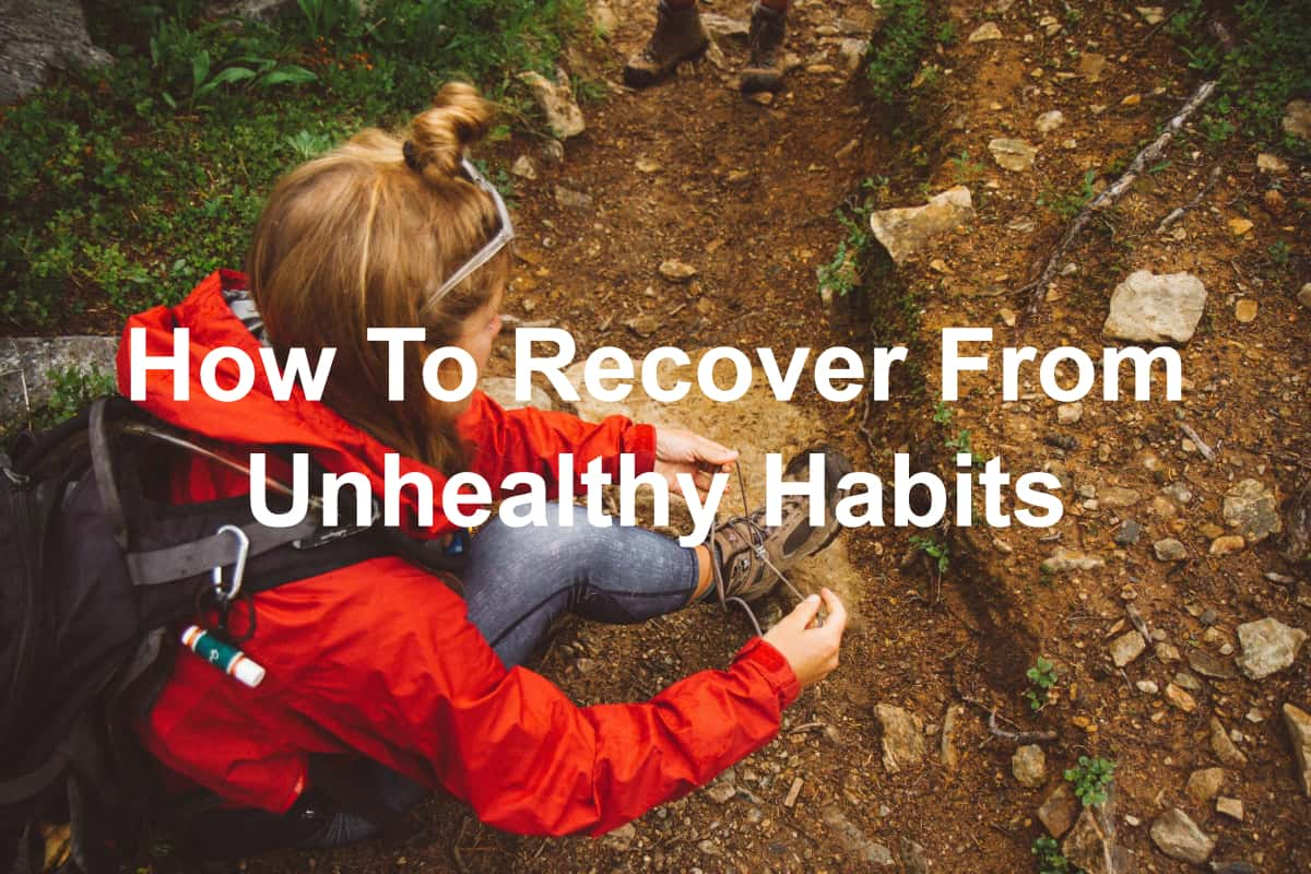 You can become healthy and recover from unhealthy habits