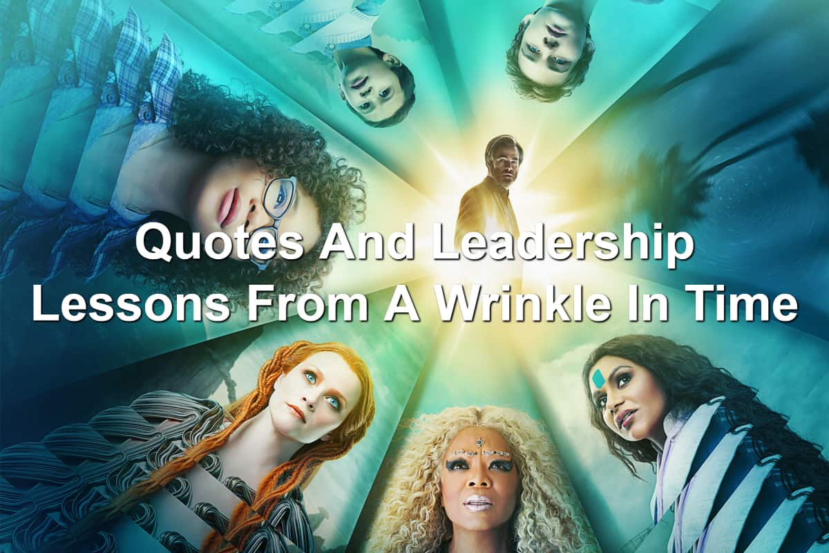 Quotes From A Wrinkle In Time: Leadership Lessons From A Wrinkle In Time