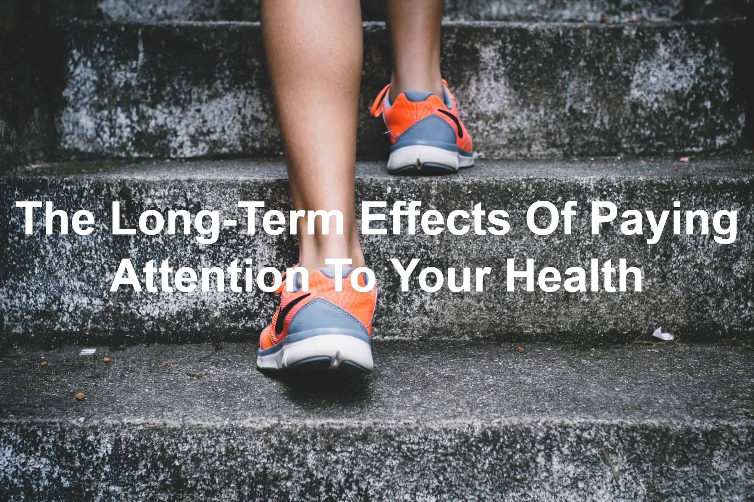 Take care of your health so you can lead better long-term