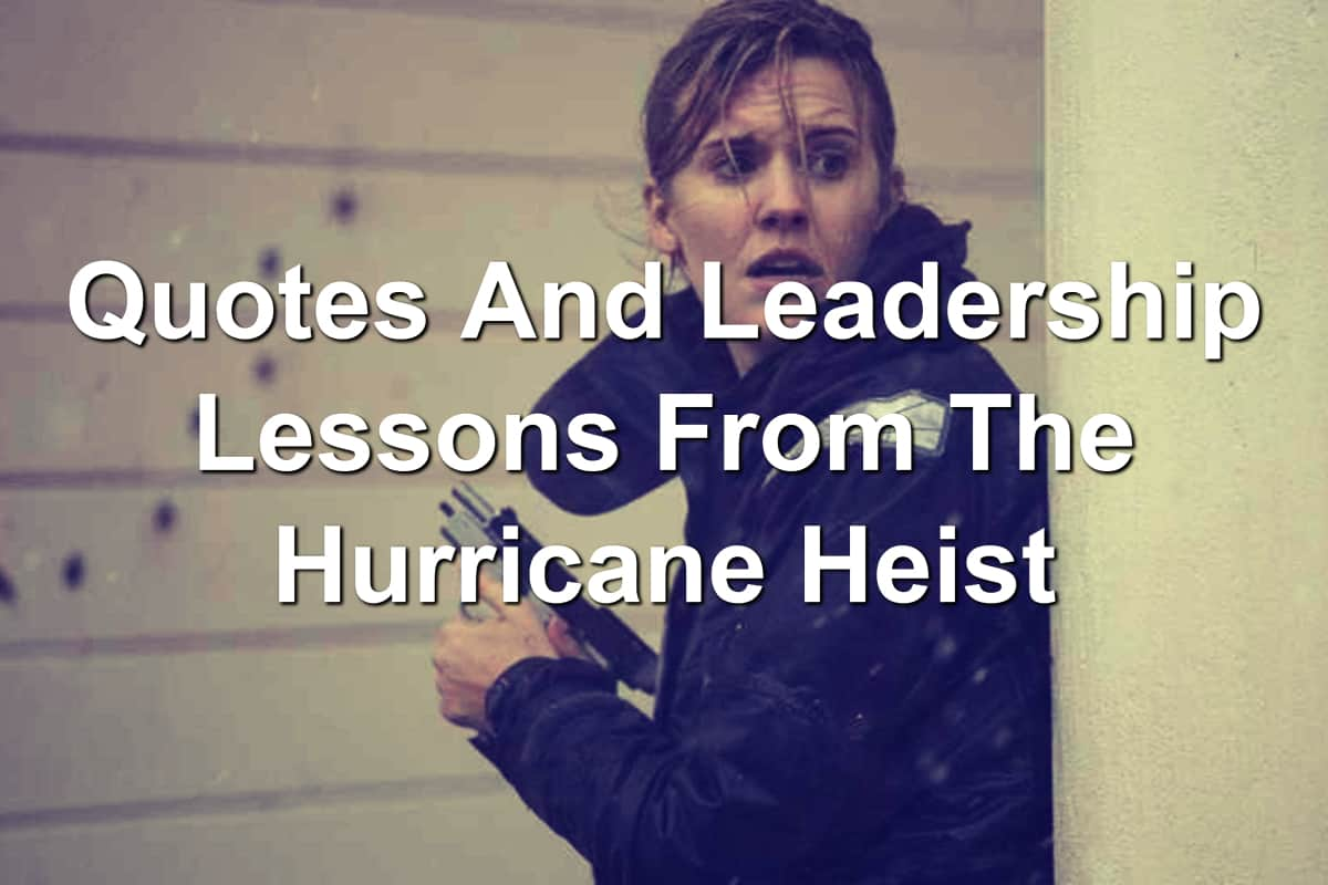 Maggie Grace and the leadership lessons from the hurricane heist