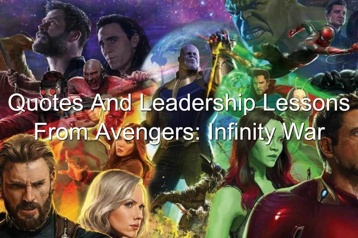 the quotes and leadership lessons you'll find in Avengers: Infinity War