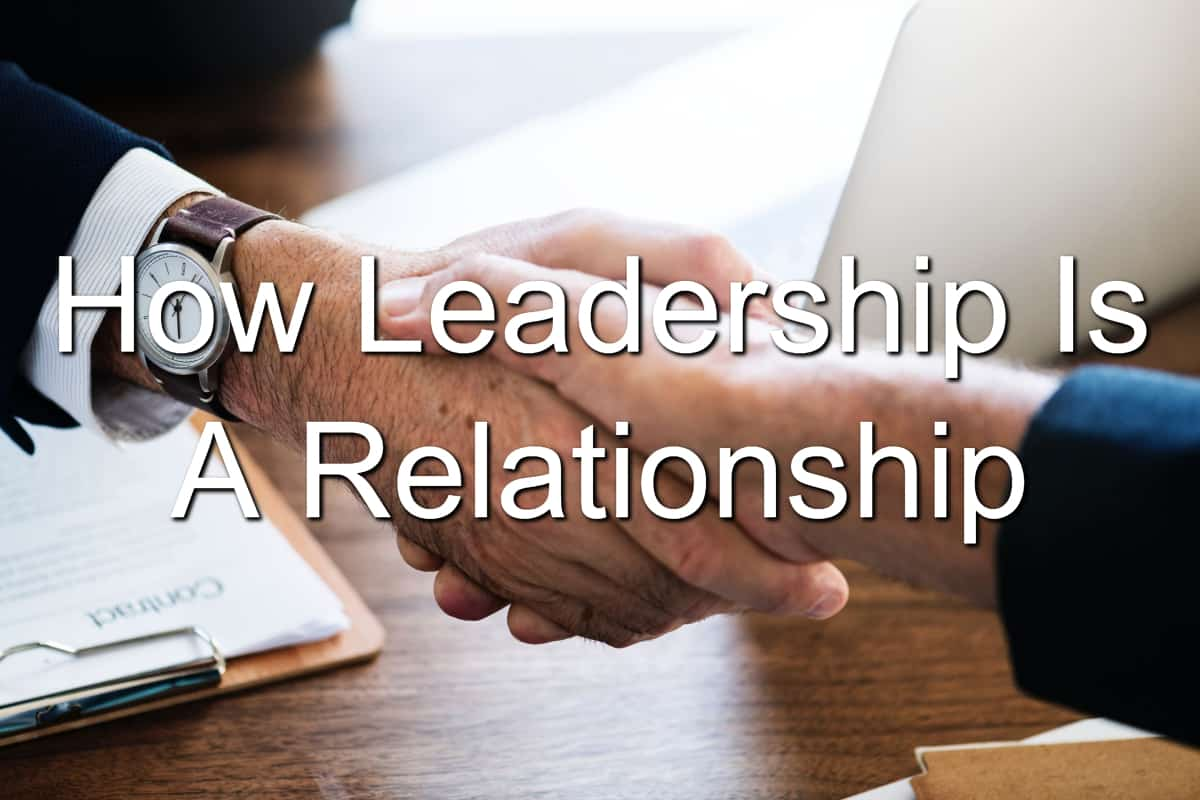 Leadership positions are positions of relationship