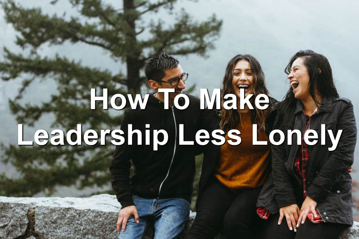 Leadership doesn't have to be lonely. Group of friends hanging out