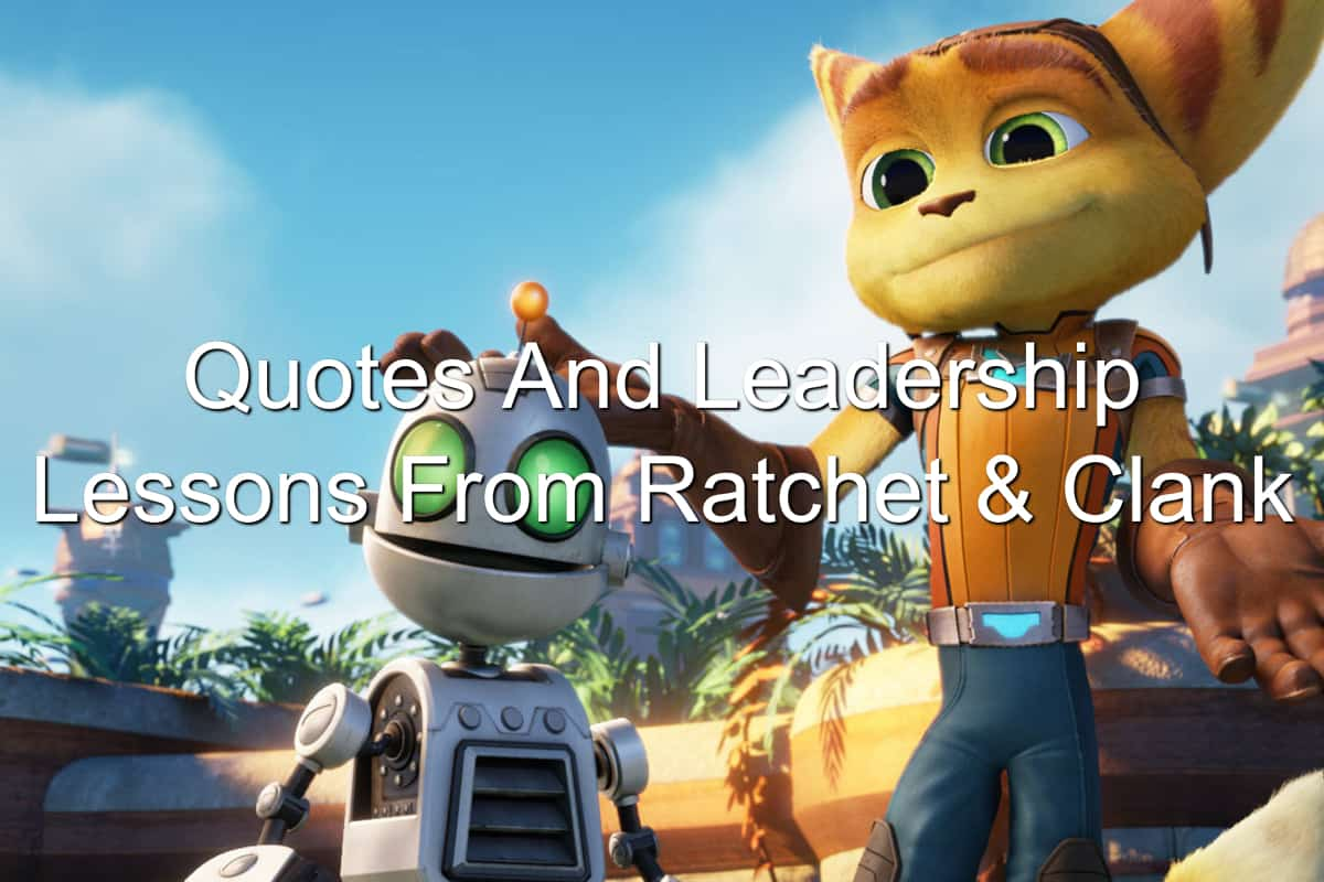 The leadership lessons found in the Ratchet & Clank movie