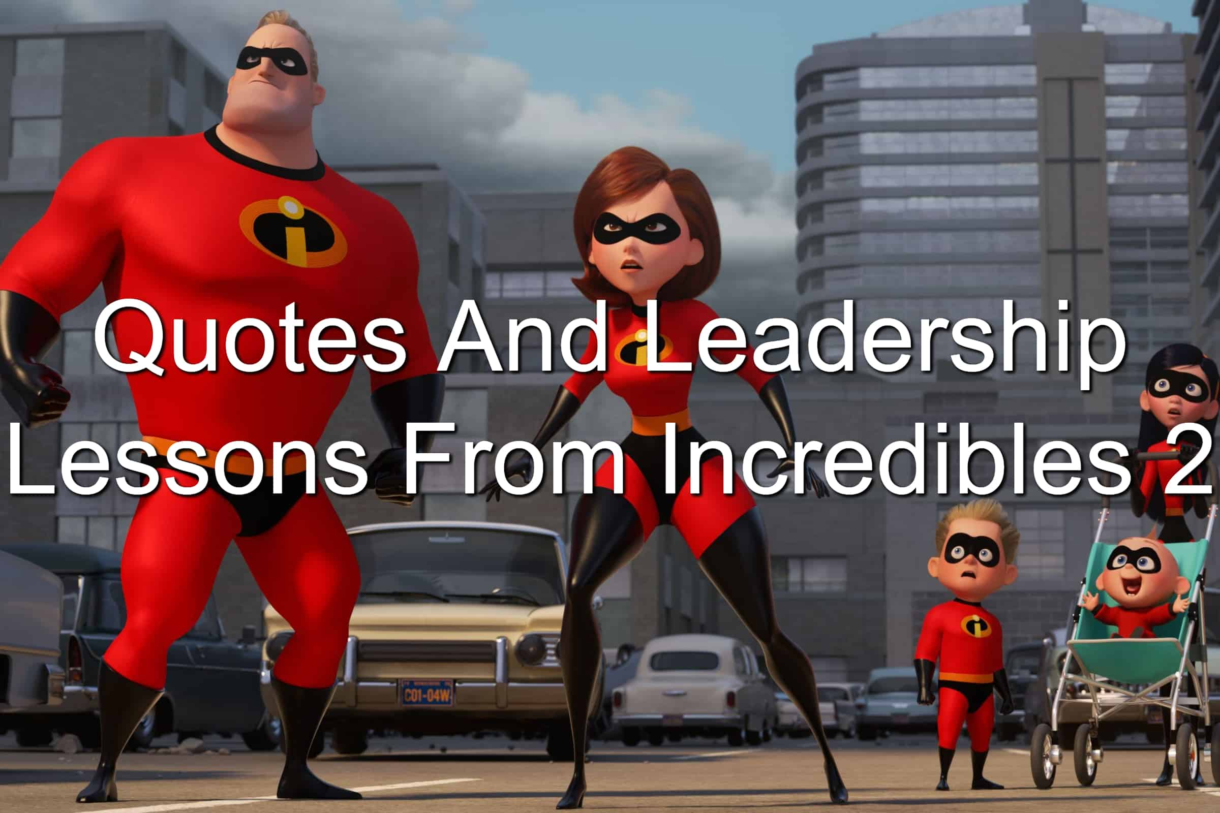 Leadership Lessons From Incredibles 2