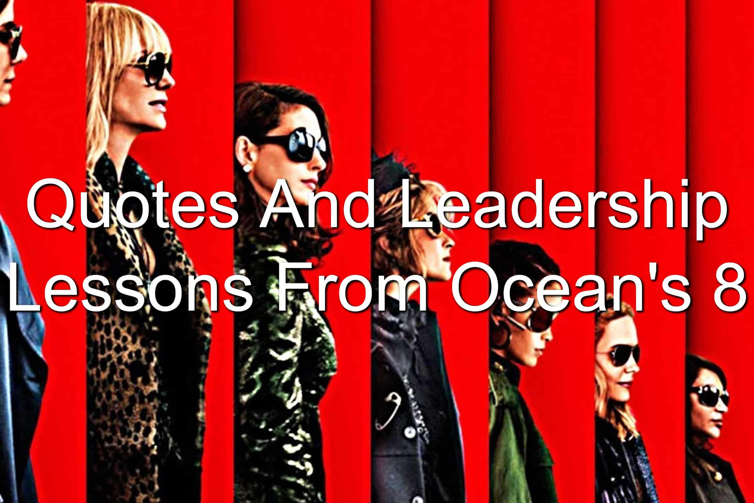 Leadership lessons in Ocean's 8