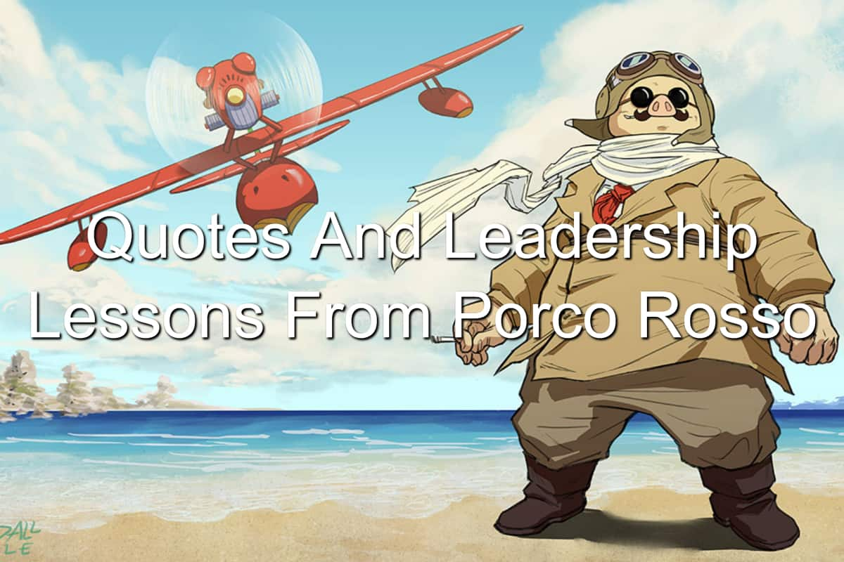 Discover the leadership lessons in Porco Rosso