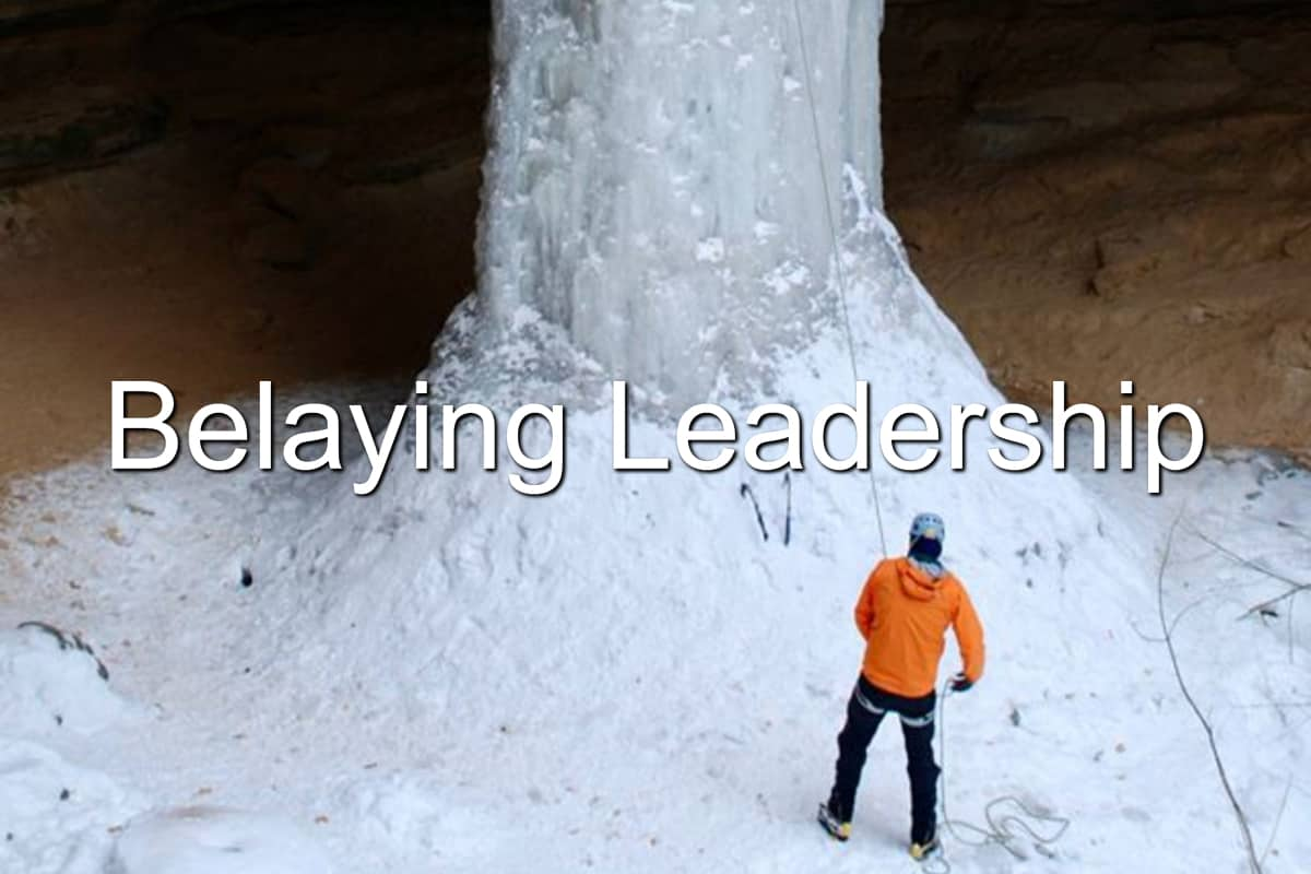 Leadership is a lot like belaying an ice climber
