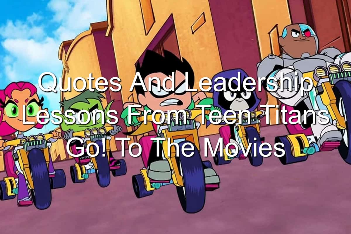 Teen Titans on time machine trikes - DC Comics animated movie Teen Titans Go! To The Movies Leadership Lessons