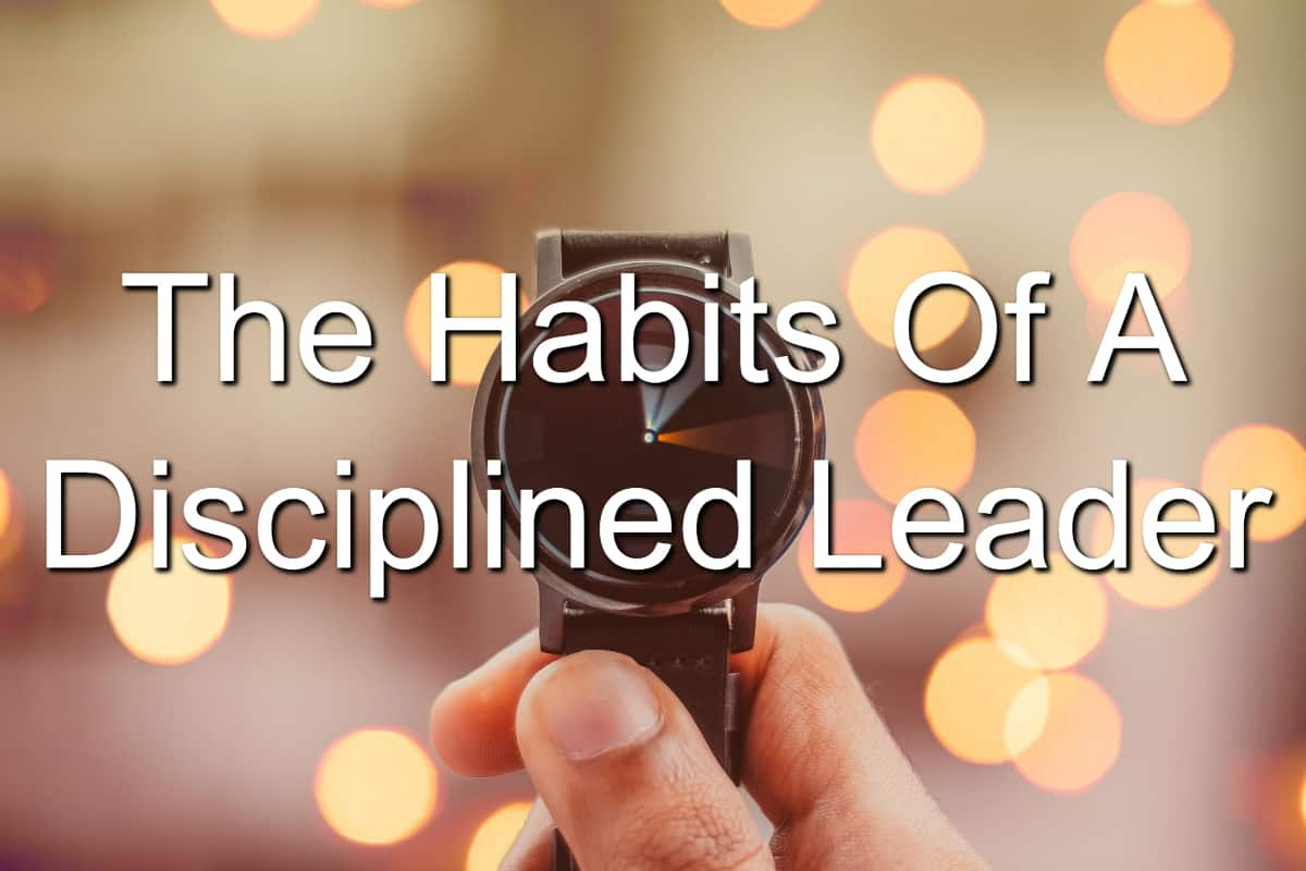 Learn the habits of disciplined people