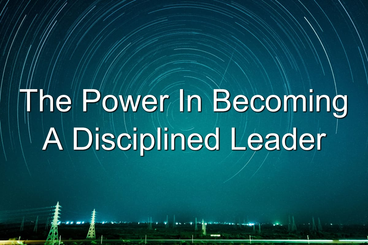 There is power in being disciplined