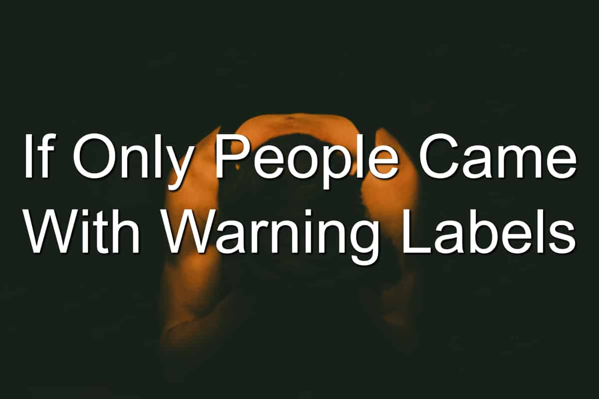 Hurting people hurt people - People with warning labels
