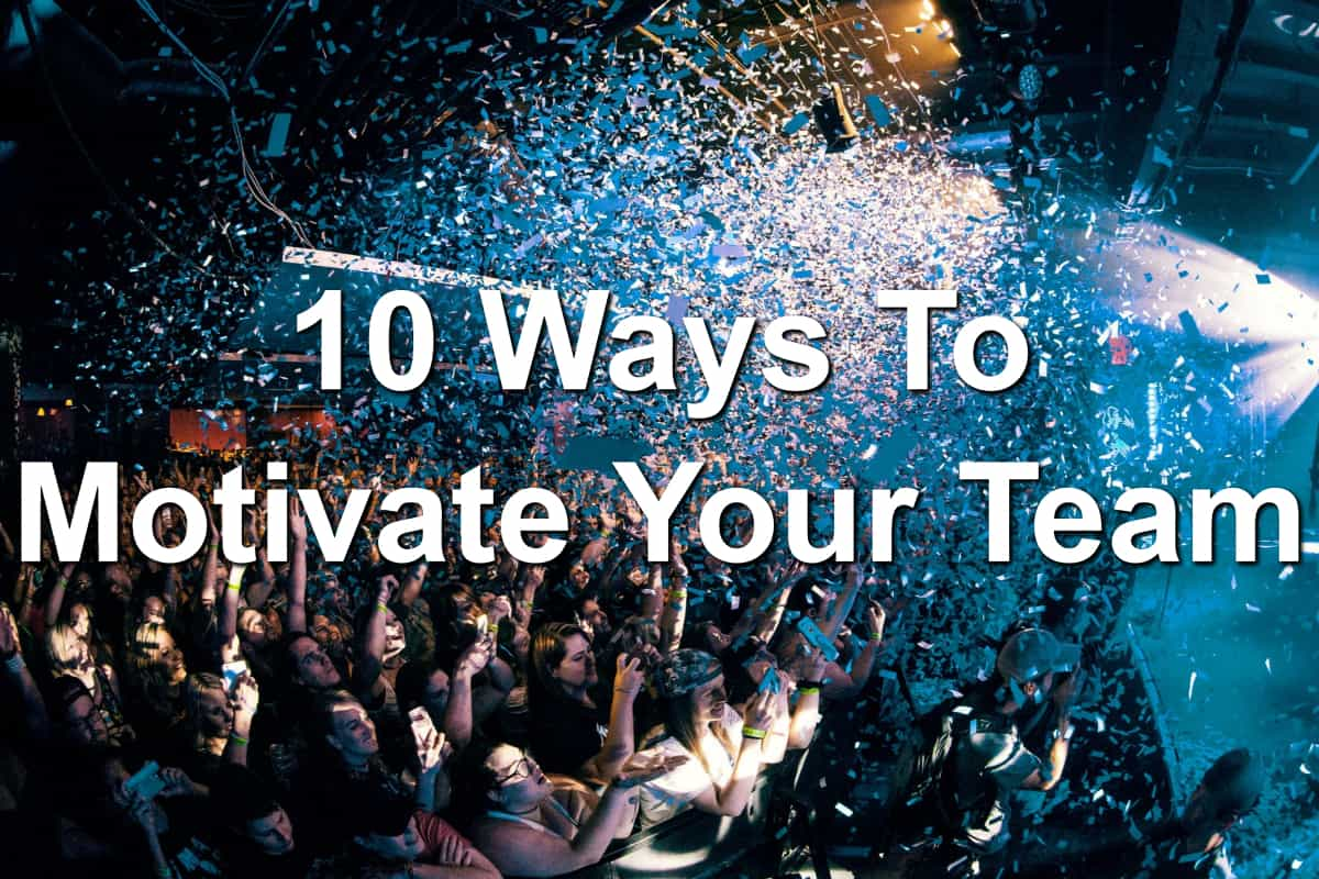 Learn how to motivate your team