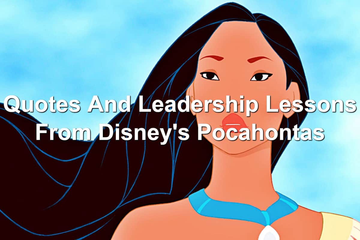 Quotes And Leadership Lessons From Disneys Pocahontas Joseph Lalonde