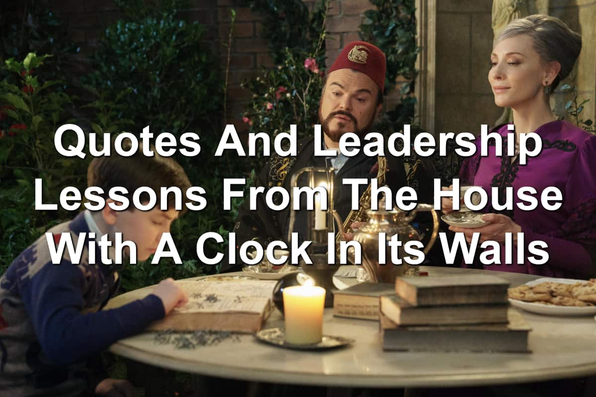 Leadership Lessons From The Moive The House With A Clock In Its Walls